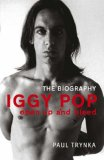 Iggy Pop - Open Up and Bleed: The Biography