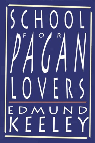 Ebook School for Pagan Lovers by Edmund Keeley read!