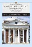 American Destiny: Narrative of a Nation, Volume I (to 1877) (Penguin Academics Series) (2nd Edition) (Penguin Academics)