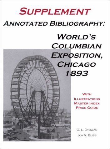Annotated Bibliography, World's Columbian Exposition, Chicago 1893: Supplement