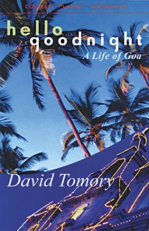Lonely Planet Hello Goodnight: A Life of Goa