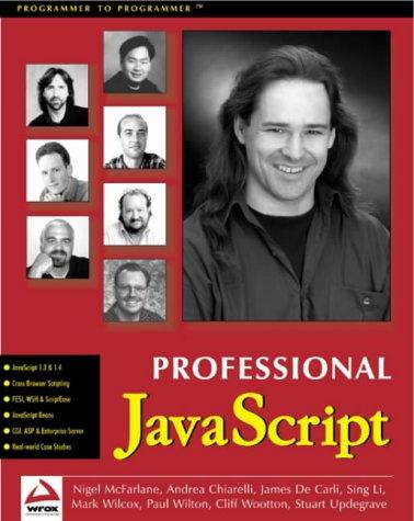 Professional JavaScript with DHTML, ASP, CGI, FESI, Netscape Enterprise Server, Windows Script Host, LiveConnect and Java