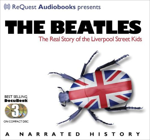 The Beatles: The Real Story of the Liverpool Street Kids