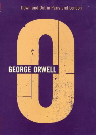 Down and Out in Paris and London (The Complete Works of George Orwell, Vol. 1)