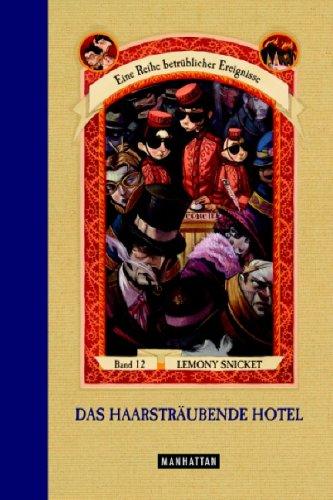 Das haarsträubende Hotel (Eine Reihe betrüblicher Ereignisse, #12)