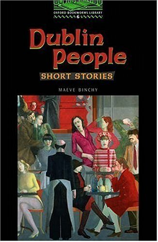 Dublin People: Short Stories (Oxford Bookworms Simplified Elt Readers: 2500 Headwords: Stage 6: Advanced Level)