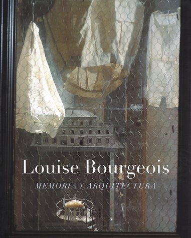 Louise Bourgeois: Memory And Architecture
