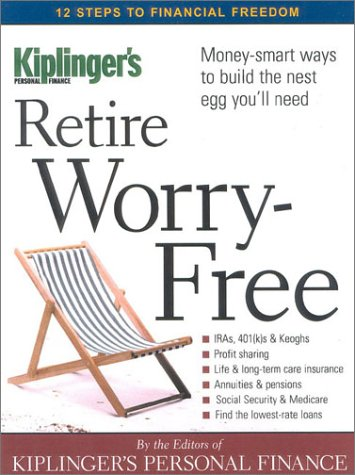 Retire Worry-Free: Money-Smart Ways to Build the Next Egg You'll Need