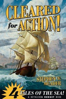 Cleared for Action! by Stephen W. Meader