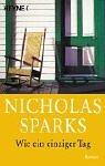Wie ein einziger Tag by Nicholas Sparks