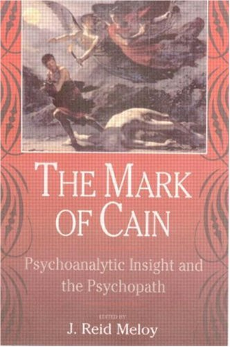 The Mark of Cain: Psychoanalytic Insight & the Psychopath