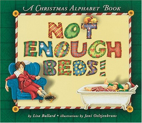 Not Enough Beds!: A Christmas Alphabet Book (Carolrhoda Picture Books)
