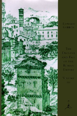 The Decline and Fall of the Roman Empire, Vol. 3 by Edward Gibbon