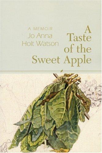 A Taste of the Sweet Apple by Jo Anna Holt-Watson