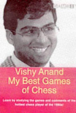 Vishy Anand: My Best Games Of Chess (Gambit Chess)
