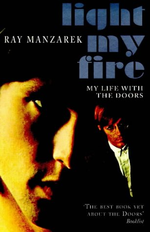 Ebook Light My Fire - My Life With The Doors by Ray Manzarek TXT!