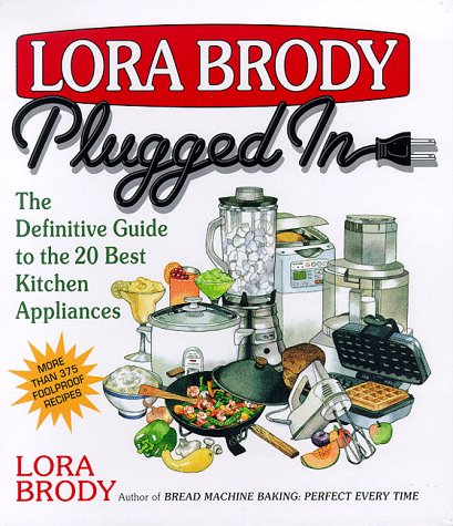 Lora Brody Plugged In The Definitive Guide To The 20 Best Kitchen