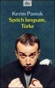 Sprich Langsam, Türke
