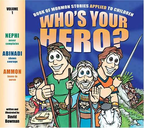 Whos Your Hero Book Of Mormon Stories Applied To Children By