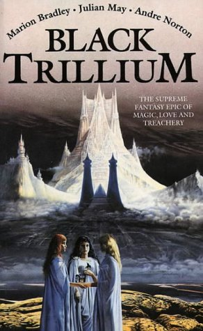 Marion Zimmer Bradley, Julian May, Andre Norton:  The Saga of the Trillium series