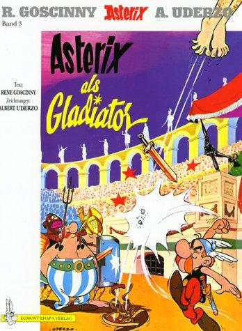 Asterix als Gladiator by René Goscinny