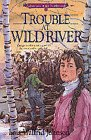 Trouble At Wild River (Adventures of the Northwoods, #5)