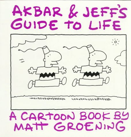 Akbar and Jeff's Guide to Life by Matt Groening