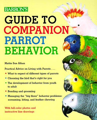 Guide to Companion Parrot Behavior Guide to Companion Parrot Behavior