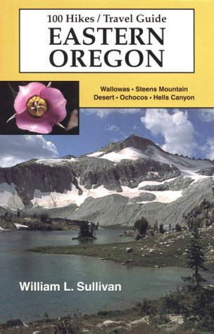 100 Hikes/Travel Guide:  Eastern Oregon 978-0967783017 por William L. Sullivan PDF uTorrent