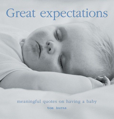 Great Expectations: Meaningful Quotes on Pregnancy and Parenthood