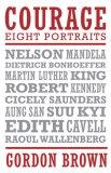 Courage: Eight Portraits