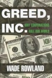 Greed, Inc.: Why Corporations Rule Our World