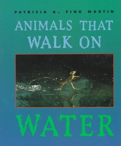 Animals That Walk on Water