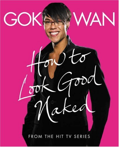 Gok Wans How to Look Good Naked is BACK - and they need