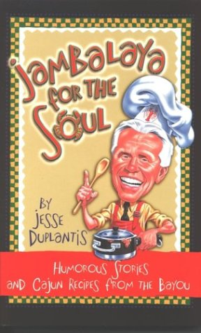 Jambalaya for the Soul: Humorous Stories and Cajun Recipes from the Bayou