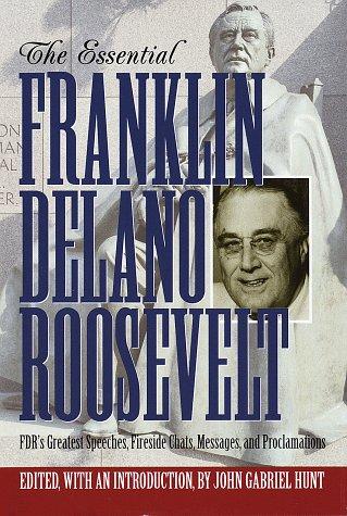 The essential franklin delano roosevelt by Franklin D. Roosevelt