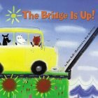 The Bridge Is Up! by Babs Bell
