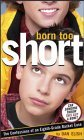 Born Too Short: The Confessions of an Eighth-Grade Basket Case