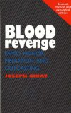 Blood Revenge: Family Honor, Mediation, and Outcasting