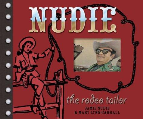 Nudie the Rodeo Tailor by Jamie Lee Nudie