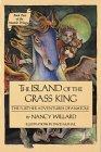 The Island of the Grass King by Nancy Willard