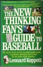 The New Thinking Fan's Guide to Baseball by Leonard Koppett