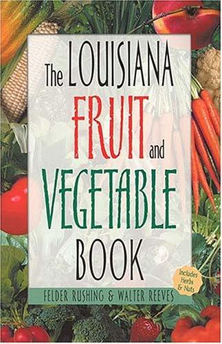 Louisiana Fruit and Vegetable Book by Felder Rushing