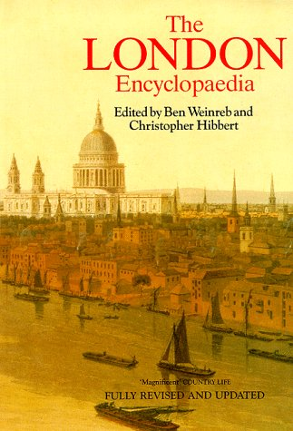 London Encyclopaedia by Christopher Hibbert