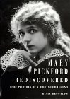 Mary Pickford Rediscovered