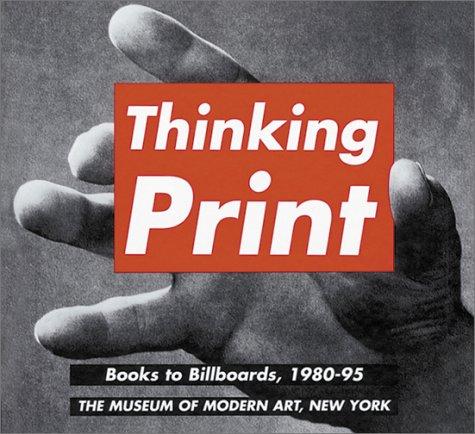 Thinking Print: Books To Billboards, 1980 95