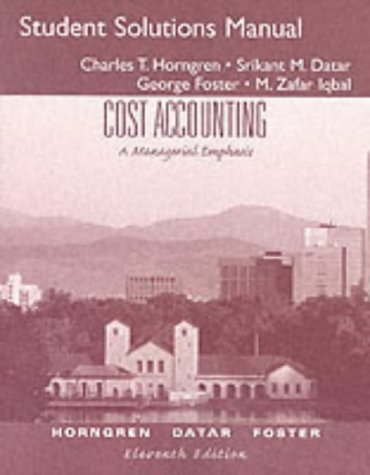 Student Solutions Manual for Cost Accounting: A Managerial Emphasis