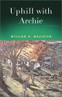 Uphill With Archie: A Son's Journey