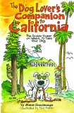 The Dog Lover's Companion to California: The Inside Scoop on Where to Take Your Dog