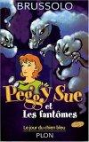 Le jour du chien bleu (Peggy Sue et les fantômes, #1)
